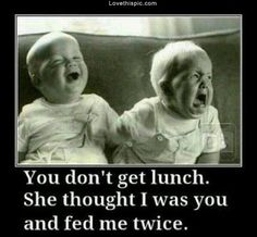 you dont get lunch funny quotes cute babies quote lol funny quote funny quotes humor