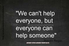 Between Sisters Between Friends: Everyone Can Help #quote #quotes #words #wisdom