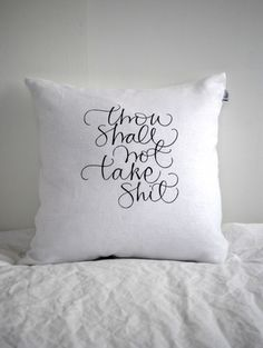 "Pillow case with text ""Thou shall not take shit"". By Ylva Skarp. Bed Pillows, Cushions, Pillow Cases, Crafty, Hoe, Inspiration, Home Decor, Funny, Tips"