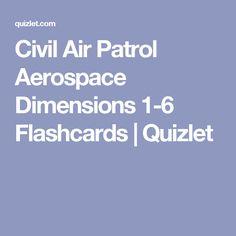 Civil Air Patrol Aerospace Dimensions 1-6 Flashcards   Quizlet