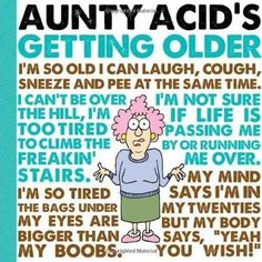 I'm so old I can laugh, pee AND sneeze at the same time. Aunty Acid's wise words on getting older are now available for pre-order from our lovely friends at #amazon #clickthelink http://www.amazon.com/gp/product/1416294821/ref=as_li_qf_sp_asin_il_tl?ie=UTF8=1789=9325=1416294821=as2=facebook05f16-20