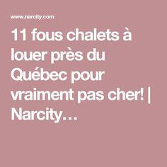 11 fous chalets à louer près du Québec pour vraiment pas cher! | Narcity…