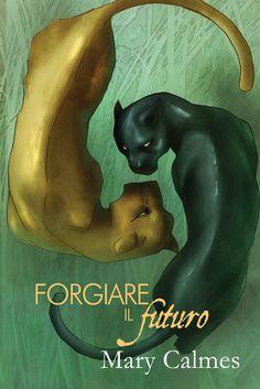 Forgiare il futuro (Change of Heart 5) by Mary Calmes