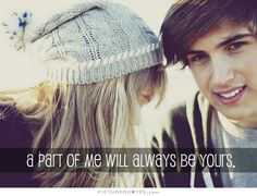 A part of me will always be yours. Picture Quotes.