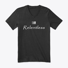 Discover I Am Relentless Motivational T-Shirt from All Out Clothing, a custom product made just for you by Teespring. With world-class production and customer support, your satisfaction is guaranteed. - Be Relentless. Never give in to the haters,. Super Cool Stuff, Learn Sign Language, V Neck Tee, Funny Tshirts, Cool Things To Buy, Just For You, T Shirts For Women, Tees, Mens Tops