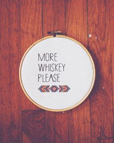 More Whiskey Please / wall hanging cross stitch