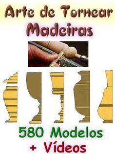Arte de Tornear Madeiras - 580 Modêlos #mpsnet  #conhecimento  www.mpsnet.net Tudo para você aprender a tornear madeira em textos e vídeos. Veja em detalhes neste site http://www.mpsnet.net/loja/index.asp?loja=1&link=VerProduto&Produto=503