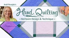 Award-winning quilter Andi Perejda introduces the rich tradition of hand quilting. Learn how to choose fabrics, threads & motifs for beautiful results