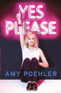 Yes Please by Amy Poehler (OWN)