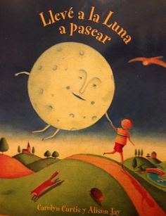 31 Days of Spanish Books for Kids-Llevé a la Luna a Pasear {Beautiful book to teach nature words to kids}