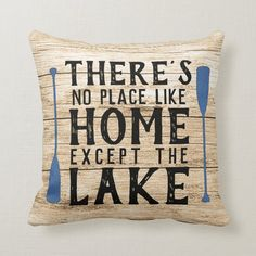 Rustic Country Home Pillow Decor Lake Quotes, Rustic Lake Houses, Lake Decor, Blue Boat, Lake Cabins, Farmhouse Lighting, Lake Life, Home Staging, Custom Pillows