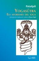 Octubre 2015 -- Yogasutra de Patañjali o Els aforismes del ioga és el text fundacional d'una de les sis escoles canòniques de la filosofia índia i, per tant, l'obra fonamental per entendre aquesta antiga forma de pensament que avui ha derivat en una disciplina física practicada arreu del món.