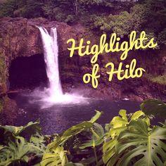 Top 10 Highlights of Hilo, Hawaii
