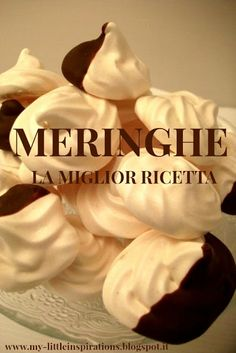 Meringhe fatte in casa: la ricetta perfetta - My Little Inspirations #handmademothersday2017 #thecreativefactory #meringhe #meringue