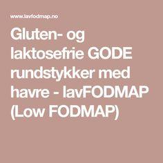 Gluten- og laktosefrie GODE rundstykker med havre - lavFODMAP (Low FODMAP)
