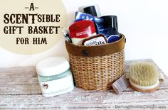 a 'scent'sible pampering gift basket for him.