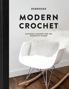 Free Read Modern Crochet: Patterns and Designs for the Minimalist Maker Author DeBrosse and Paige Tate & Co. Modern Crochet Patterns, Crochet Blanket Patterns, Bear Patterns, Crochet Pillow, Sewing Patterns, West Elm, Crochet Double, Crochet Abbreviations, Bobble Stitch