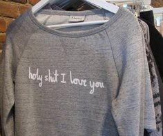 need this sweat shirt!!!!!! I mean yeah.... :D
