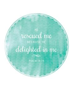 Printable Christian Wall Print, He Rescued Me, Psalm 18:19, Scripture Quote