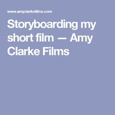 Storyboarding my short film — Amy Clarke Films