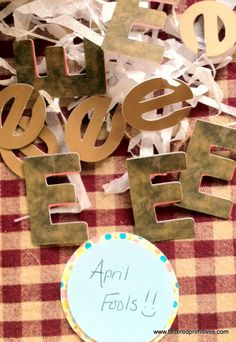 "For April Fools, one of my teacher friends played this awesome trick on her students!! Liked it so much I had to post this somehow!  She told her students that she made them brownies. She told them she would give them to them at the end of the day. All day long they talked about them. She cut out a bunch of brown letter Es. She pulled out the ""brown Es"" at the end of the day and they were so sad! Good thing she had brought real brownies too! This is so great, so stealing this Brittany!!"
