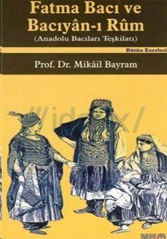 Fatma Bacı ve Baciyan-ı Rûm, Anadolu Bacıları Teşkilatı, Mikail Bayram