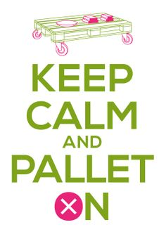 it's friday ! Keep calm and #pallet on  #800x1200 #pallet #ecodesign