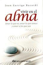 PARA REINVENTARSE EN LO FAMILIAR: vivir en el alma-joan garriga-9788494234842