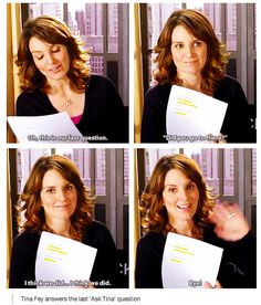 tina fey on the end of 30 rock... I want to go to there.