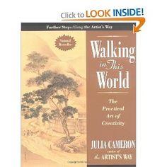 Walking in this World: The Practical Art of Creativity: Julia Cameron: 9781585422616: Amazon.com: Books