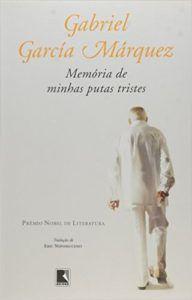 Memórias de minhas putas tristes -  Gabriel Garcia Marquez