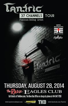 TANTRIC with Emperors And Elephants, Signalfire Thursday, August 28, 2014 at 8pm (doors scheduled to open at 7pm) The Rave/Eagles Club - Milwaukee WI All Ages / 21+ to Drink  Purchase tickets at http://tickets.therave.com, www.eTix.com, charge by phone at 414-342-7283, or visit our box office at 2401 W. Wisconsin Avenue in Milwaukee. Box office and charge by phone hours are Mon-Sat 10am-6pm. The Rave/Eagles Club no longer sells tickets via Ticketmaster.