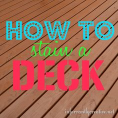 DIY Home Ideas | Tips and tricks for staining a deck the right way!