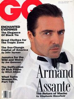 GQ - December 1991 - Armand Assante  as a little girl I saw him on a Movie of the week playing a Doctor to a woman who'd been disfigured in an accident... and that little girl swooned, he emits sex appeal to the highest form.  ROWR...lol