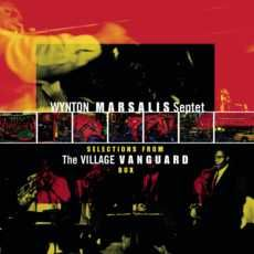 """WYNTON MARSALIS: """" selections from the village vanguard box """" personnel: Wycliffe Gordon (trombone), Wessell Anderson (alto saxophone), Victor Goines (clarinet, tenor and soprano saxophone), Todd Williams (clarinet, tenor and soprano saxophone) Herlin Riley (drums), Ben Wolfe (bass), Marcus Roberts (piano), Eric Reed (piano), Reginald Veal (bass)."""