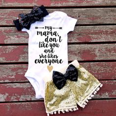 My Mama Don't Like You Bodysuit Baby Girl by GLITTERandGLAMshop