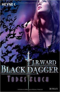 Todesfluch: Black Dagger 10 - Roman: Amazon.de: J. R. Ward, Astrid Finke: Bücher