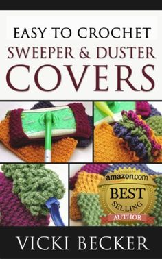 Easy To Crochet Sweeper & Duster Covers by Vicki Becker, http://www.amazon.com/dp/B00BXTYBH0/ref=cm_sw_r_pi_dp_toBUrb05XB0A3