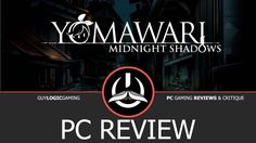 Yomawari: Midnight Shadows - Logic Review