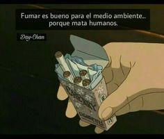 Fumar es bueno para el medio ambiente...