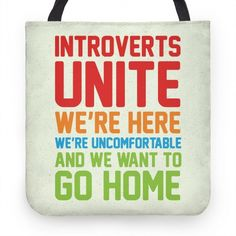 Introverts+Unite!+We're+Here,+We're+Uncomfortable+And+We+Want+To+Go+Home