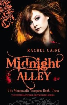 Midnight Alley #3 by Rachel Caine