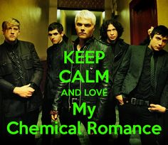 KEEP CALM AND LOVE My Chemical Romance - KEEP CALM AND CARRY ON Image ...