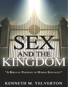 """""""Sex And The Kingdom"""" by Kenneth Yelverton"""
