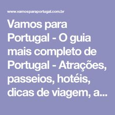 Vamos para Portugal - O guia mais completo de Portugal - Atrações, passeios, hotéis, dicas de viagem, aluguel de carro.