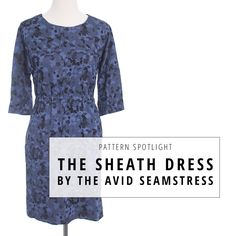 See our new video feature, Pattern Spotlight, where we take an up-close look at The Sheath Dress by Avid Seamstress. | Indiesew.com