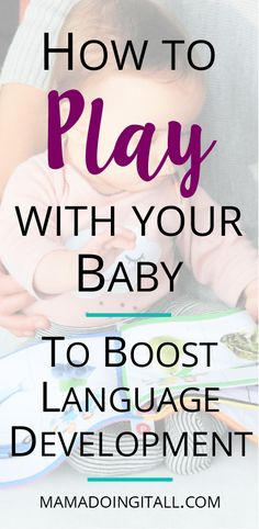 Tips and strategies to boost your baby's language development through play.