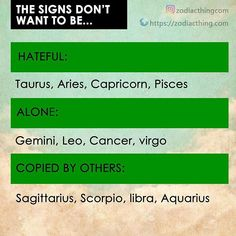 What the signs dont want to be... #aries #aries #taurus #taurus #gemini #gemini #cancer #cancer #leo #leo #virgo #virgo #libra #libra #scorpio #scorpio #sagittarius #sagittarius #capricorn #capricorn #aquarius #aquarius #pisces #pisces #zodiac #zodiacsigns #astrologypost #zodiacsign #zodiacthingcom #zodiactees