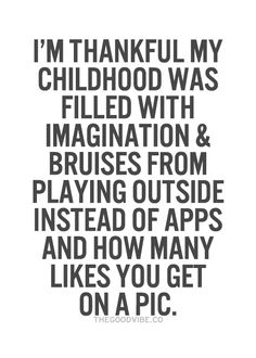 yes! i see these little kids on social media and it makes me so sad to know they aren't having much of a childhood if they are already taking selfies and playing stupid app games instead of playing outside! childhood only lasts for a few years and you can never get it back <3
