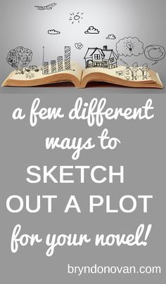 Ideas for people who HATE to plot... and for people who love it! / SKETCH OUT A PLOT FOR YOUR NOVEL #writing advice #writingtips #NaNoWriMo